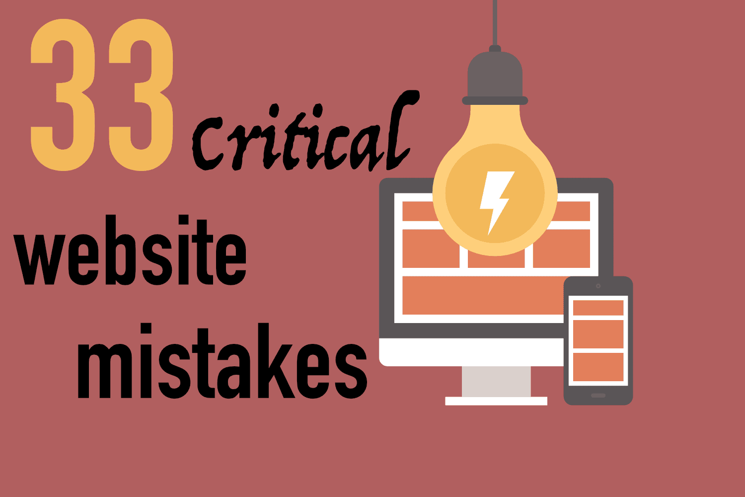 33 Critical Website Mistakes You Should Avoid at all Cost