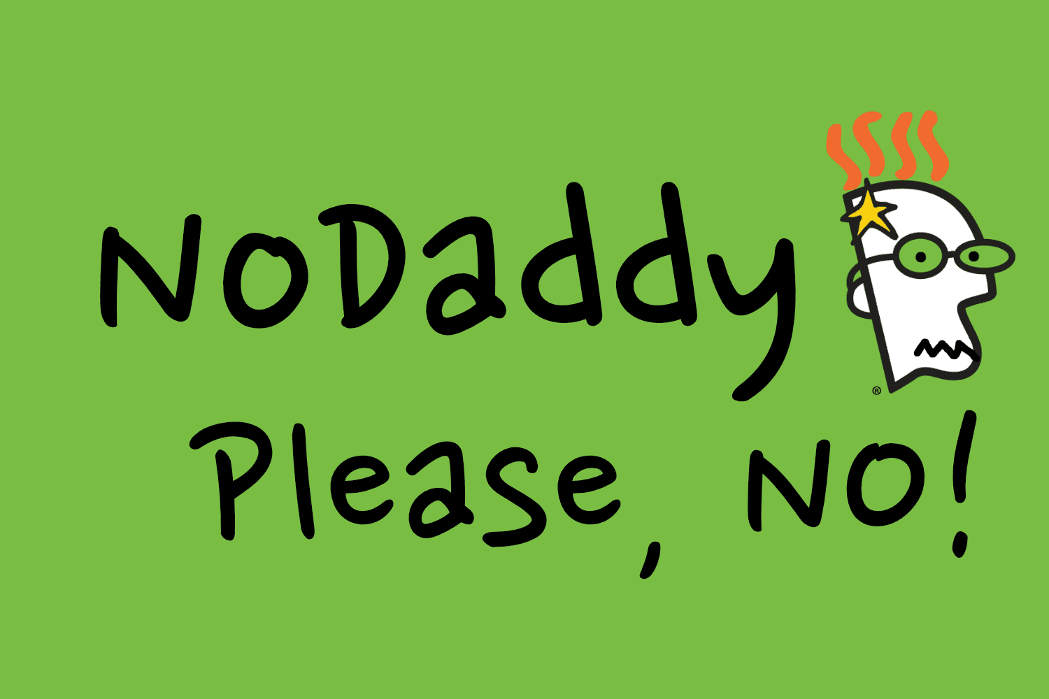 No Daddy, Please, No! 7 Reasons to Avoid GoDaddy