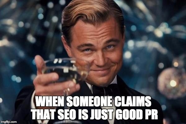 SEO is just great PR meme