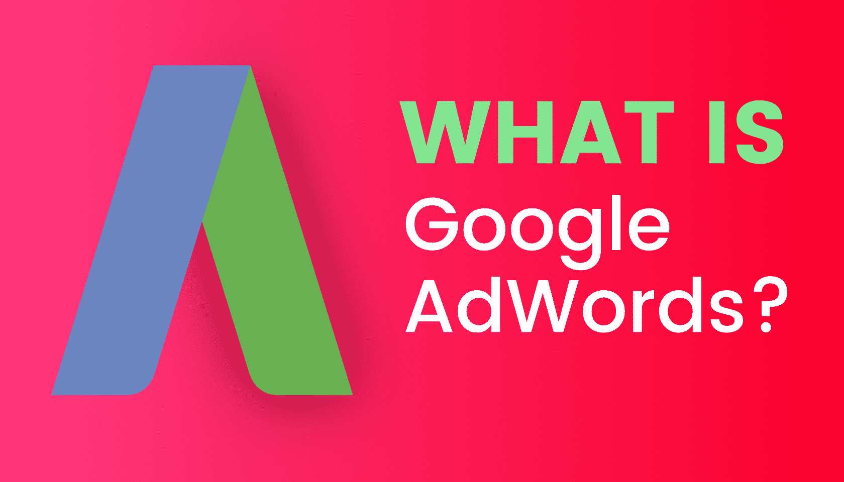 What is: Google AdWords?