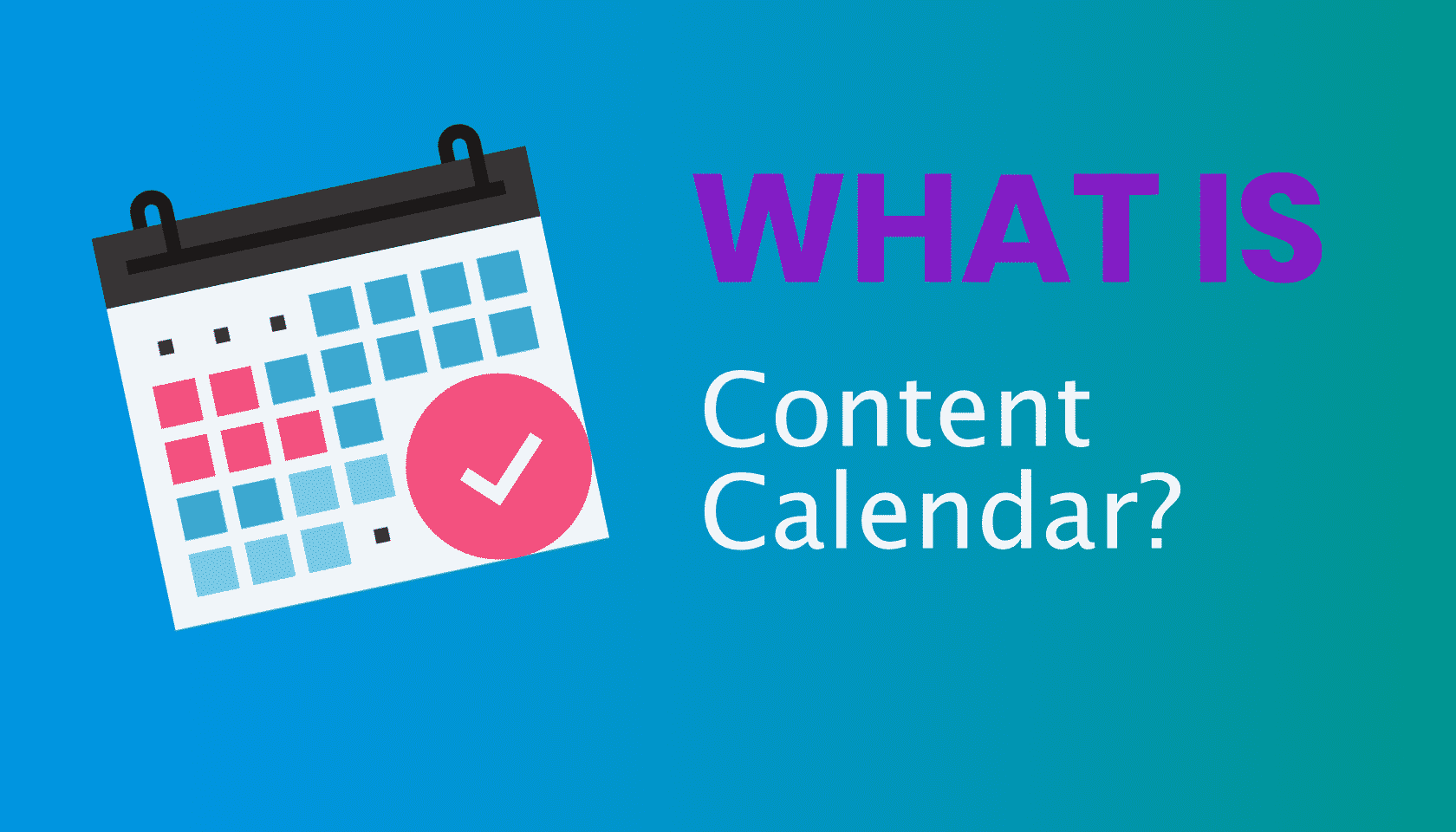 What is: Content Calendar