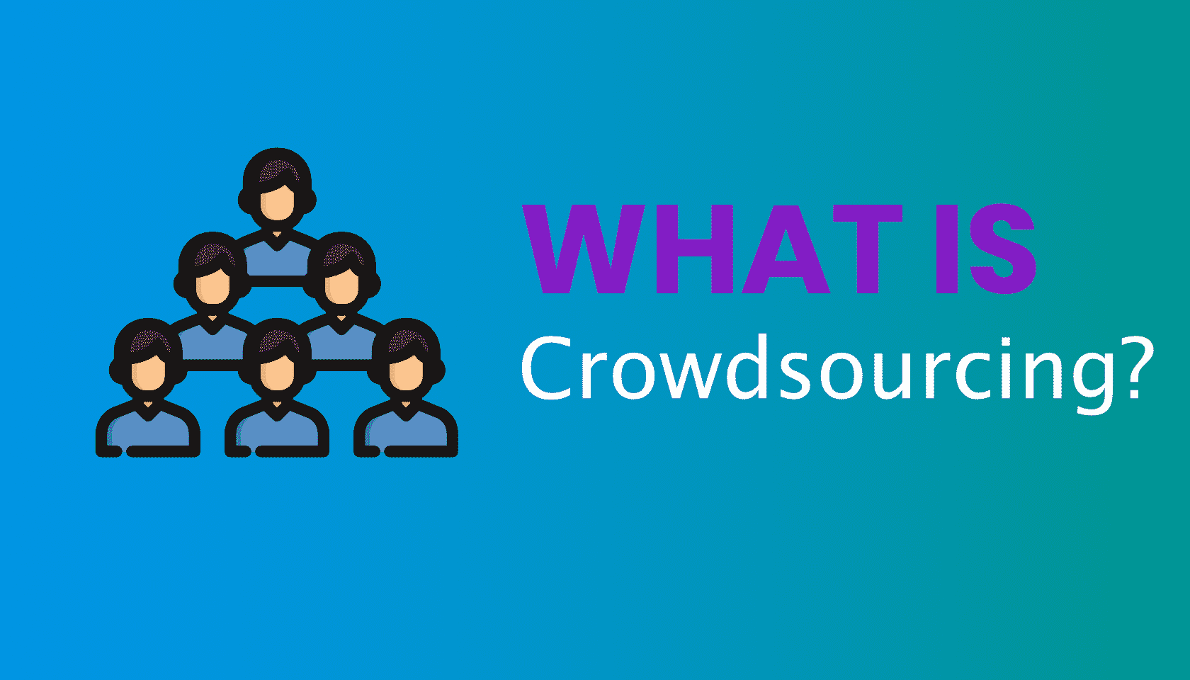 What is: Crowdsourcing