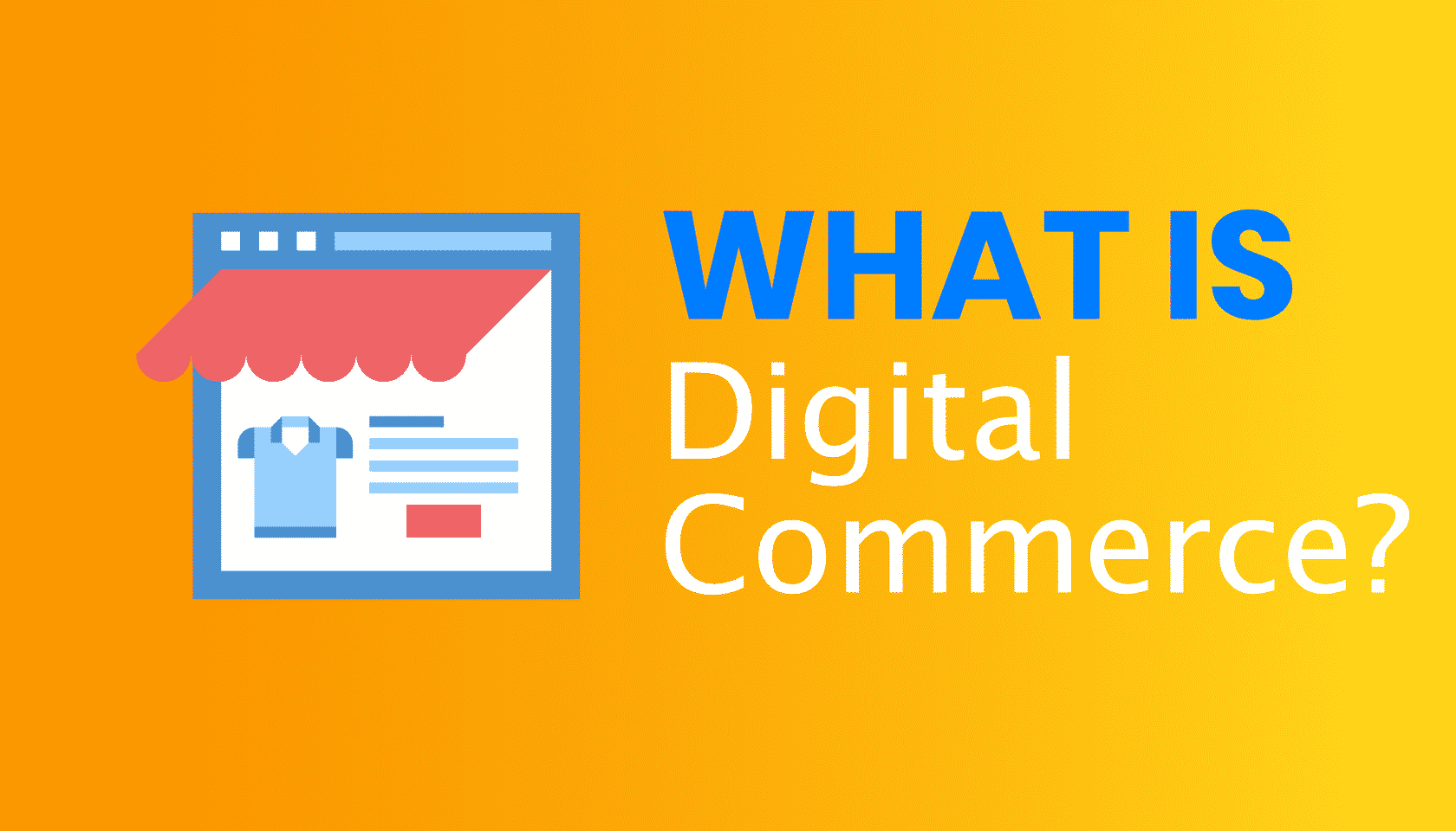 What is: Digital Commerce