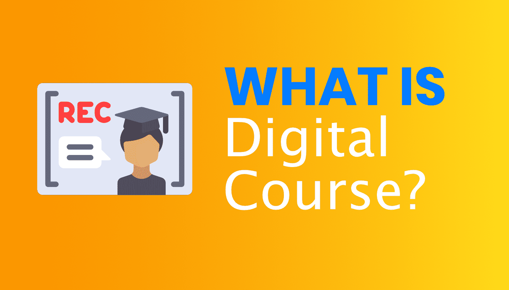 What is: Digital Course