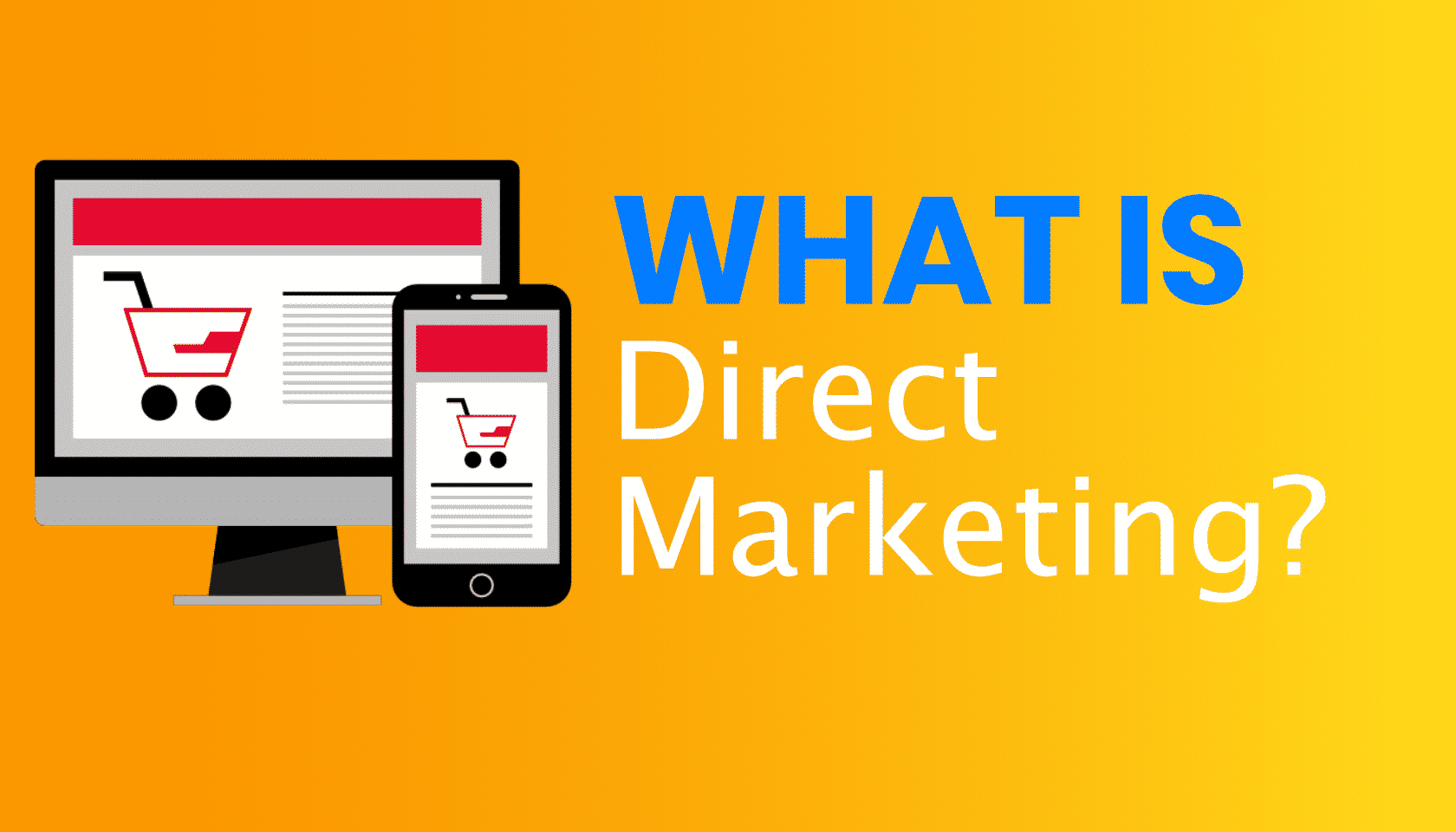 What is: Direct Marketing