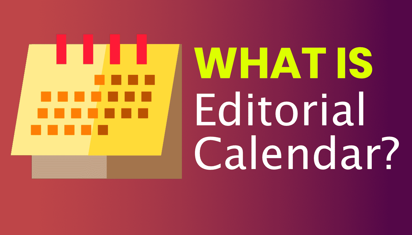 What is: Editorial Calendar