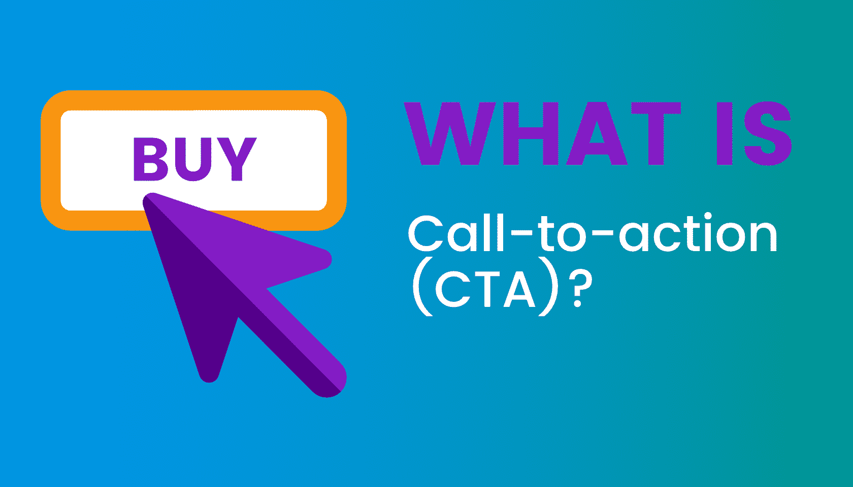 What is: Call-to-action (CTA)