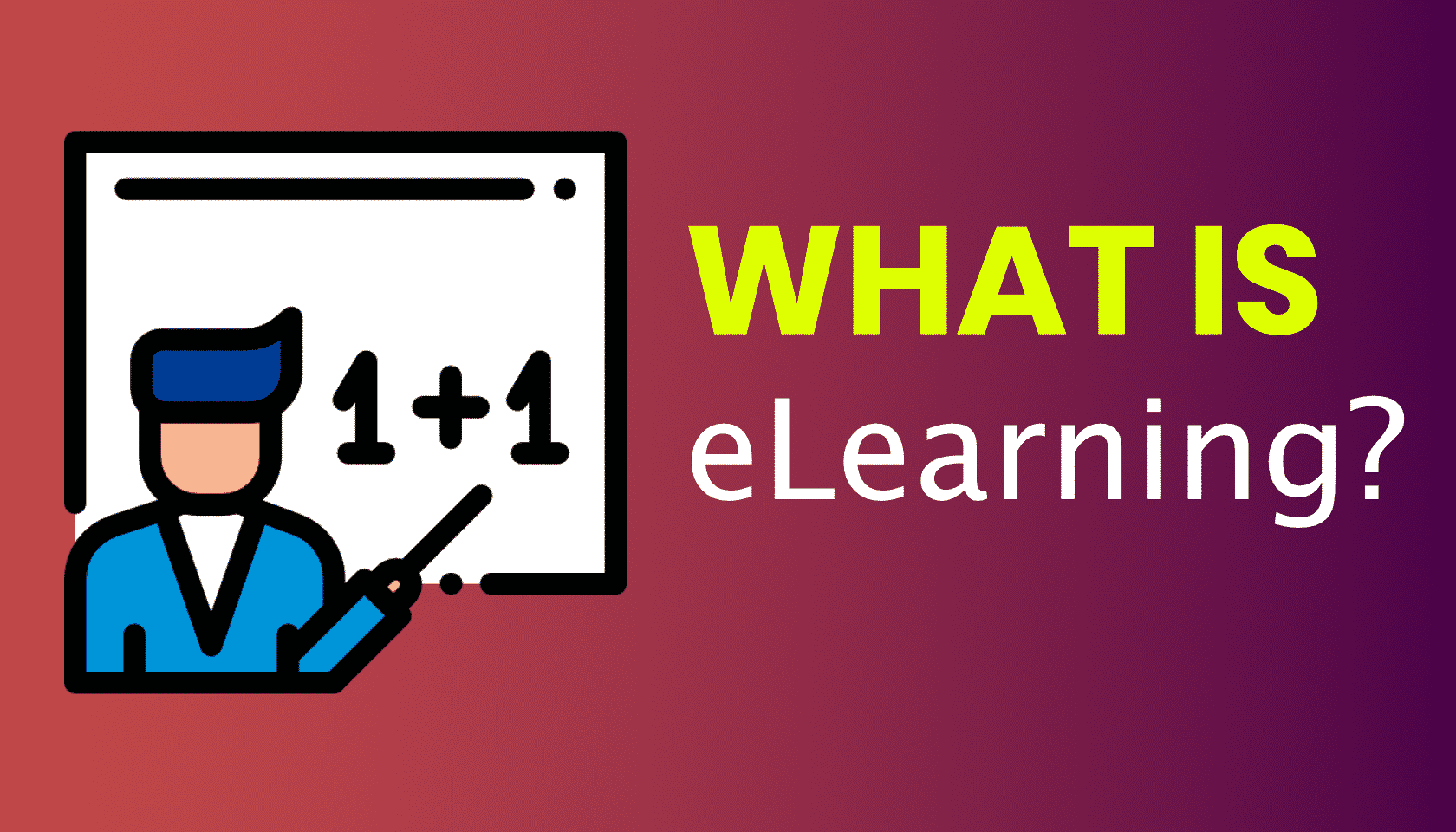 What is: eLearning (Digital Course)